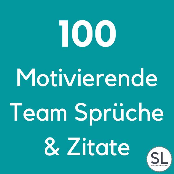 100 Motivierende Team Sprüche & Zitate