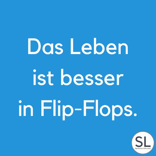 Das Leben ist besser in Flip-Flops - Urlaub Sprüche