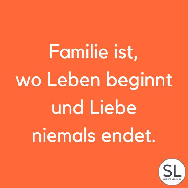 Familie ist, wo Leben beginnt und Liebe niemals endet - Sprüche zur Geburt