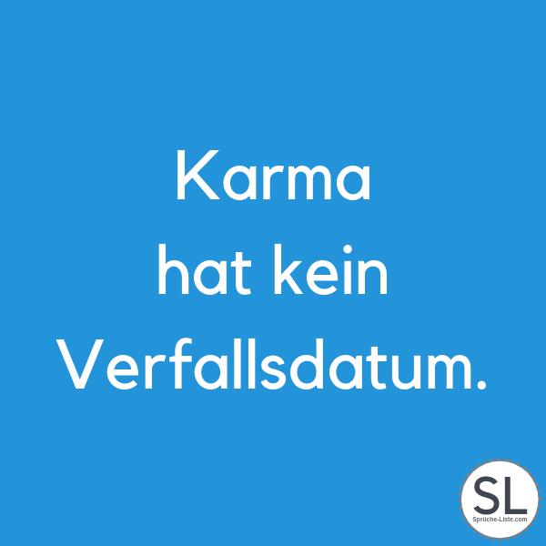 Karma hat kein Verfallsdatum - Karma Sprüche