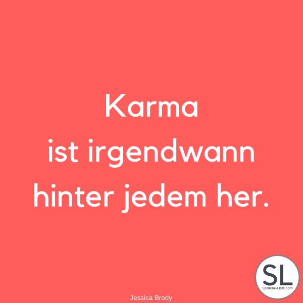 Karma ist irgendwann hinter jedem her von Jessica Brody - Karma Sprüche