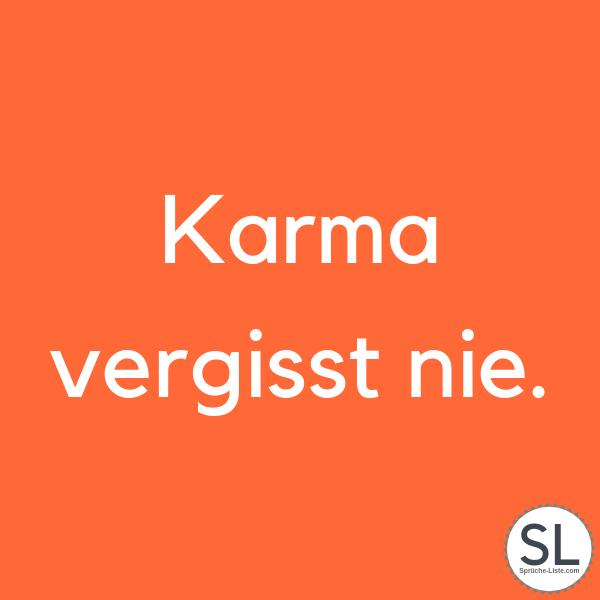 Karma vergisst nie - Karma Sprüche