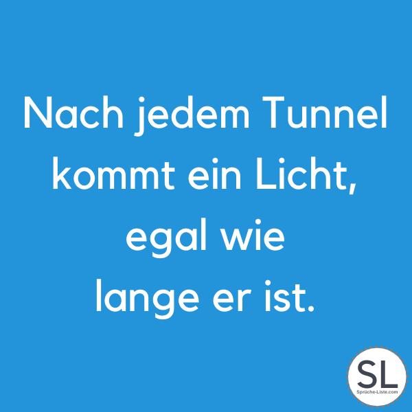 Nach jedem Tunnel kommt ein Licht, egal wie lange er ist - Nette Sprüche