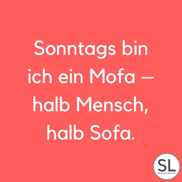 Sonntags bin ich ein Mofa – halb Mensch, halb Sofa. - Wochenende Sprüche